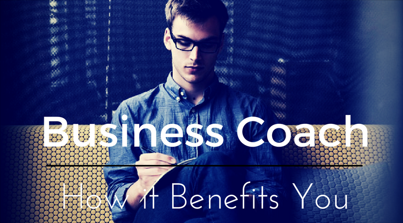 The Benefits of a Business Coach in Your Business