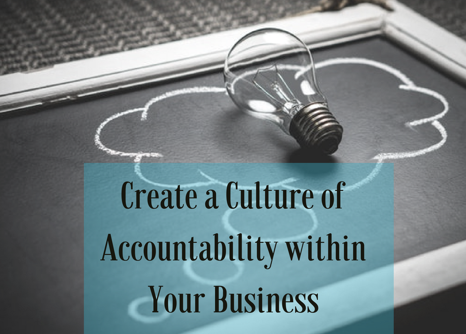 Creating a Culture of Accountability in Your Business